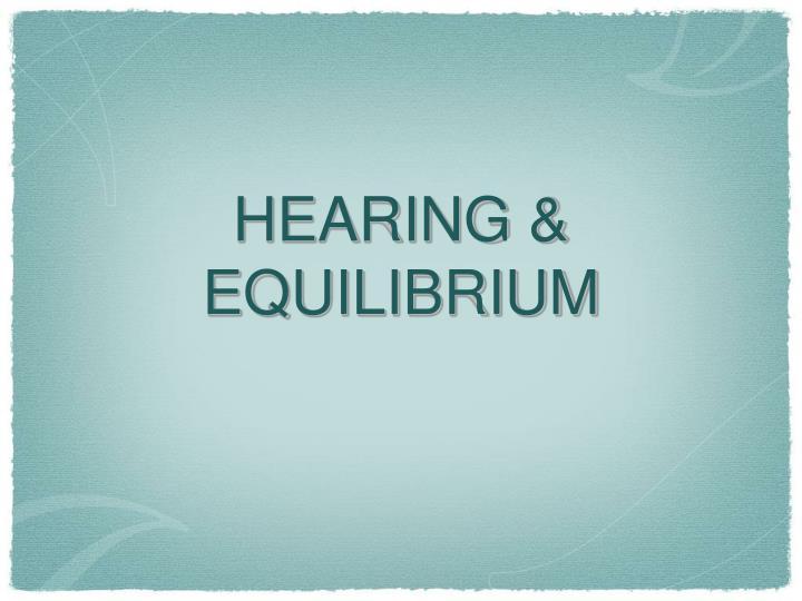 HEARING & EQUILIBRIUM