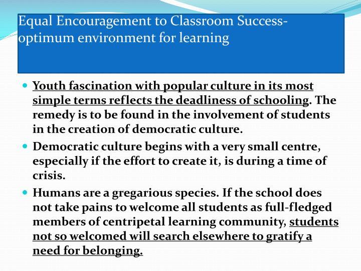 Equal Encouragement to Classroom Success-