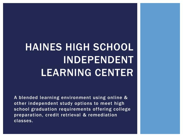 Haines high school independent learning center