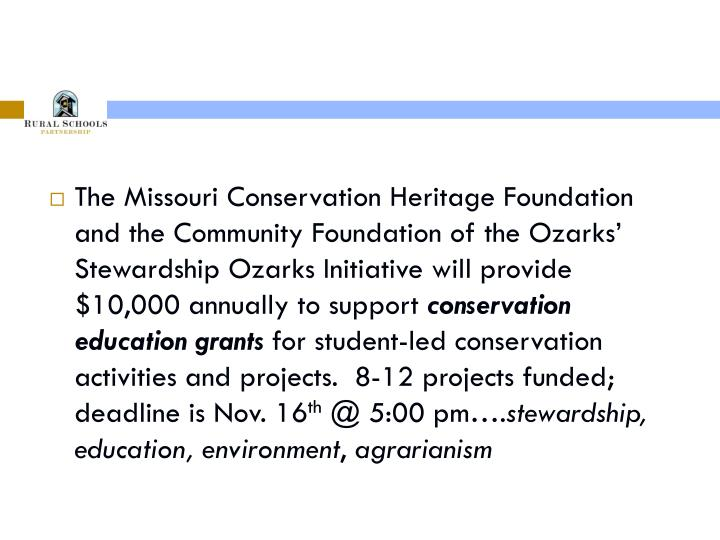 The Missouri Conservation Heritage Foundation and the Community Foundation of the Ozarks' Stewardship Ozarks Initiative will provide $10,000 annually to support