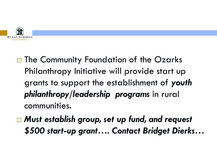 The Community Foundation of the Ozarks Philanthropy Initiative will provide start up grants to support the establishment of