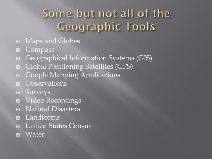 Some but not all of the Geographic Tools