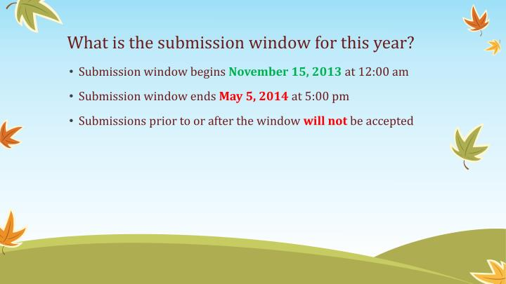 What is the submission window for this year?