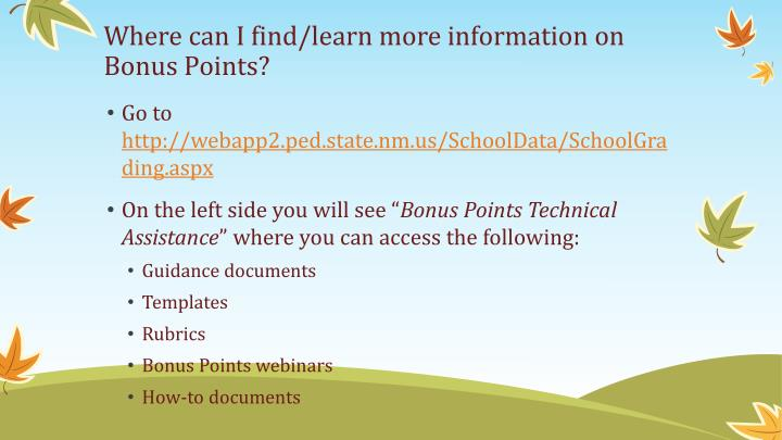 Where can I find/learn more information on Bonus Points?