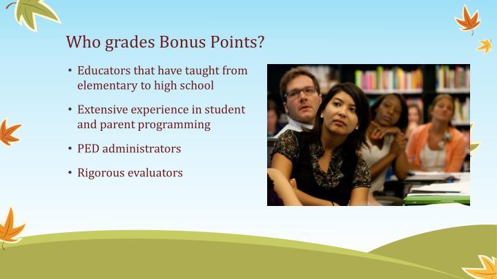 Who grades Bonus Points?