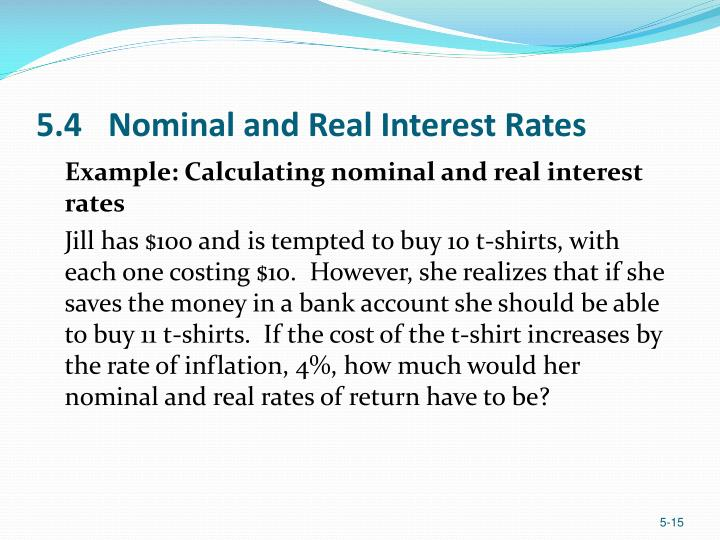 5.4 	Nominal and Real Interest Rates