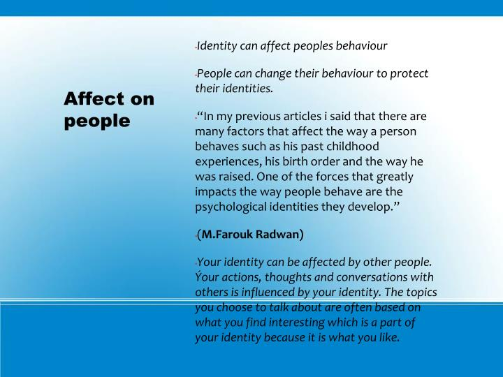 Identity can affect peoples behaviour