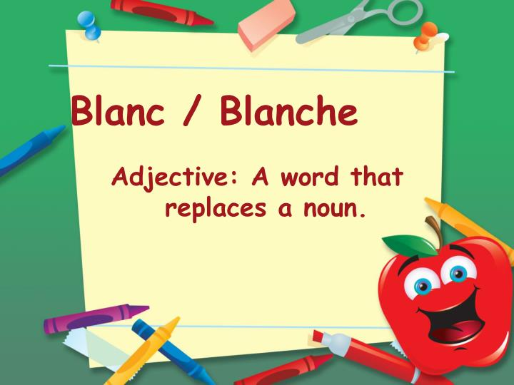 Blanc / Blanche
