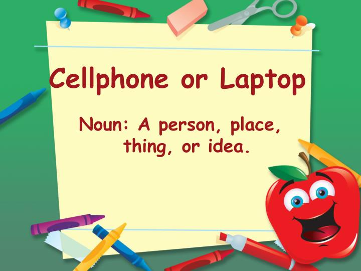 Cellphone or Laptop
