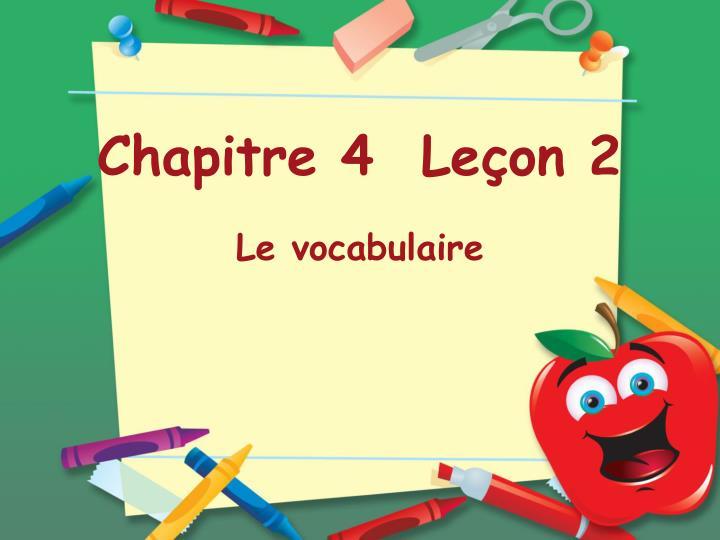 Chapitre 4  Leçon 2