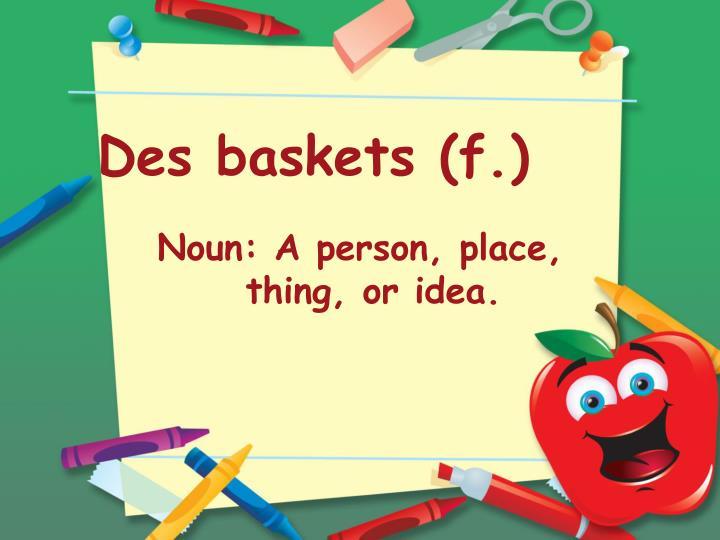 Des baskets (f.)