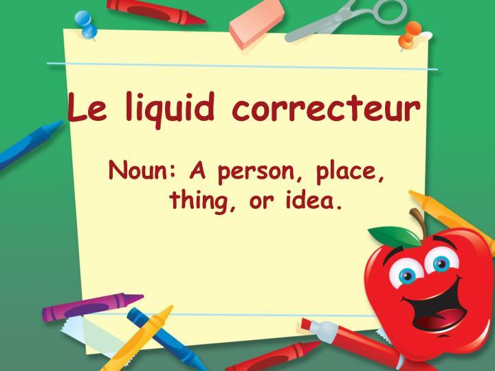 Le liquid correcteur