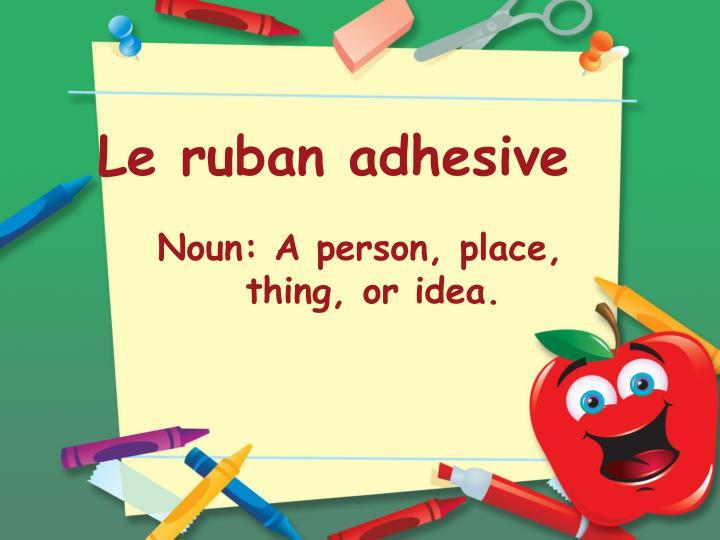 Le ruban adhesive