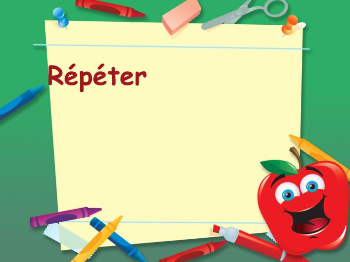 Répéter
