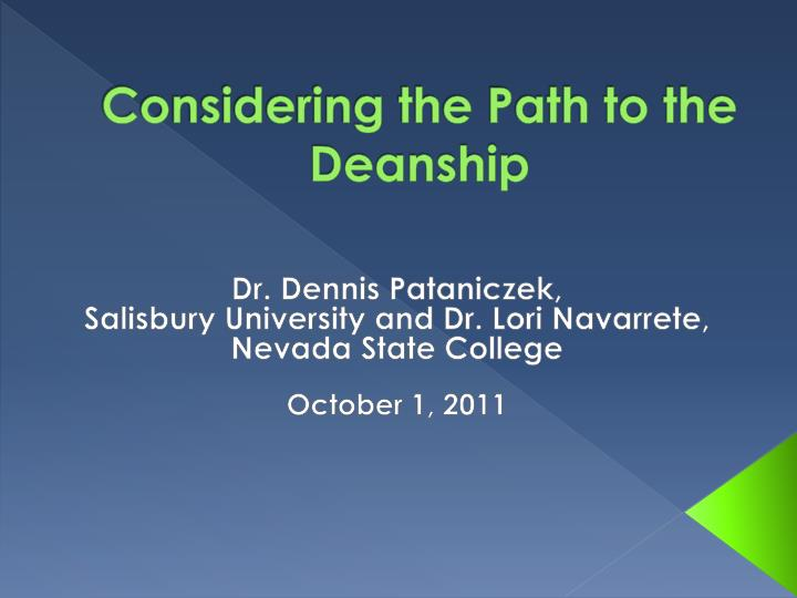 considering the path to the deanship