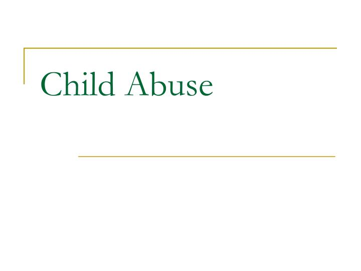 Thesis Statement About Child Abuse