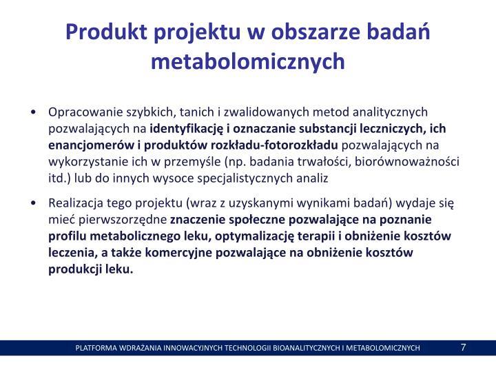 Produkt projektu w obszarze badań metabolomicznych