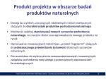 produkt projektu w obszarze bada produkt w naturalnych
