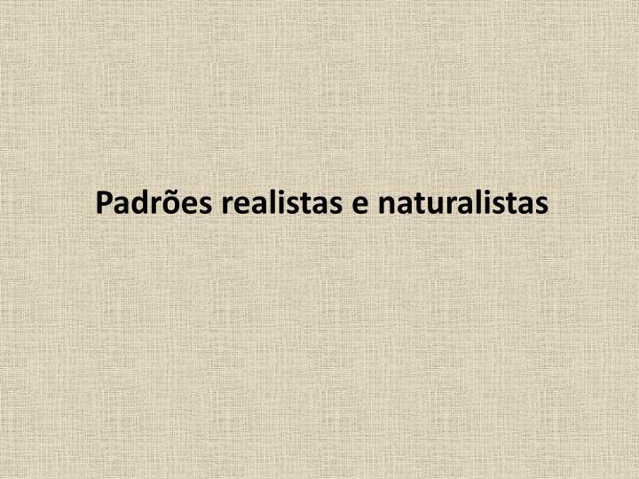 Padres realistas e naturalistas