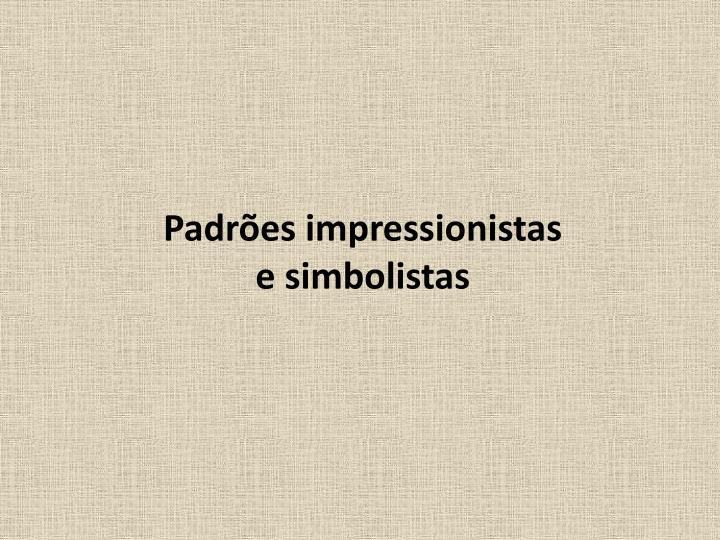 Padres impressionistas e simbolistas