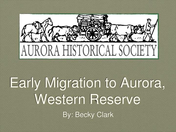 Early Migration to Aurora,