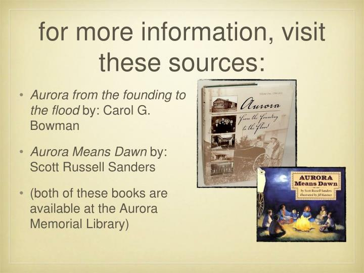 for more information, visit these sources: