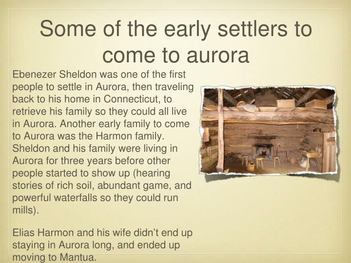 Some of the early settlers to come to aurora