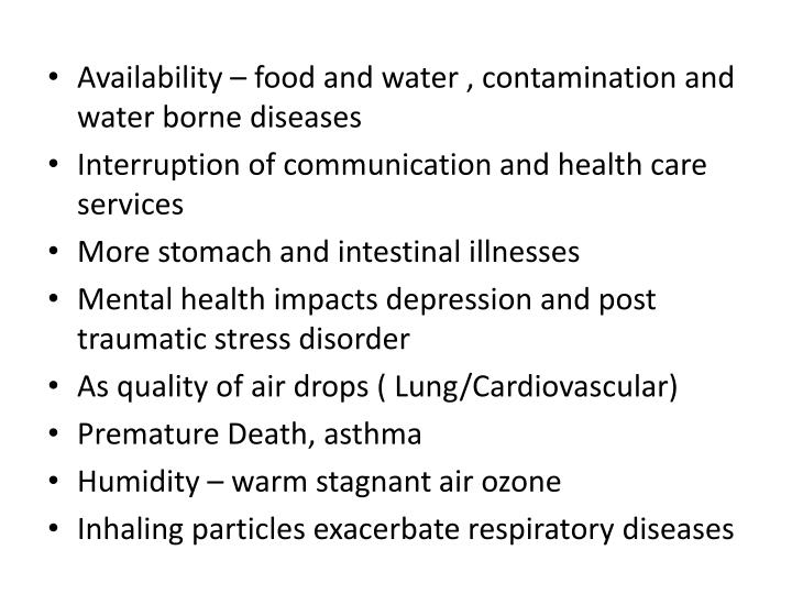 Availability – food and water , contamination and water borne diseases