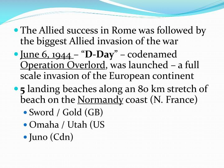 The Allied success in Rome was followed by the biggest Allied invasion of the war