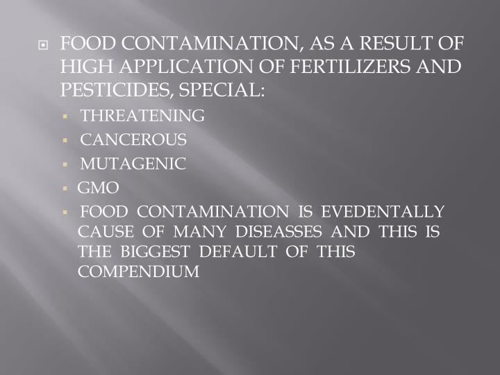 FOOD CONTAMINATION, AS A RESULT OF HIGH APPLICATION OF FERTILIZERS AND PESTICIDES, SPECIAL