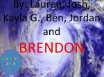 by lauren josh kayla g ben jordan and brendon