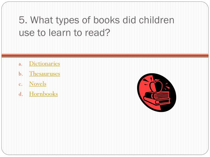 5. What types of books did children use to learn to read?