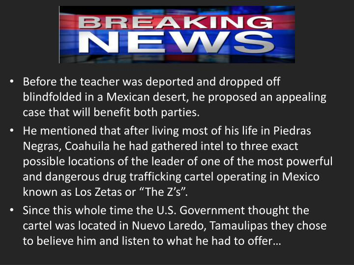 Before the teacher was deported and dropped off blindfolded in a Mexican desert, he proposed an appe...