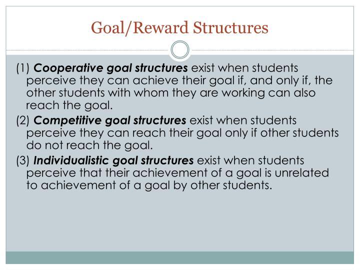 Goal/Reward Structures