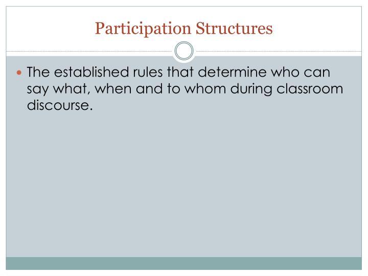 Participation Structures
