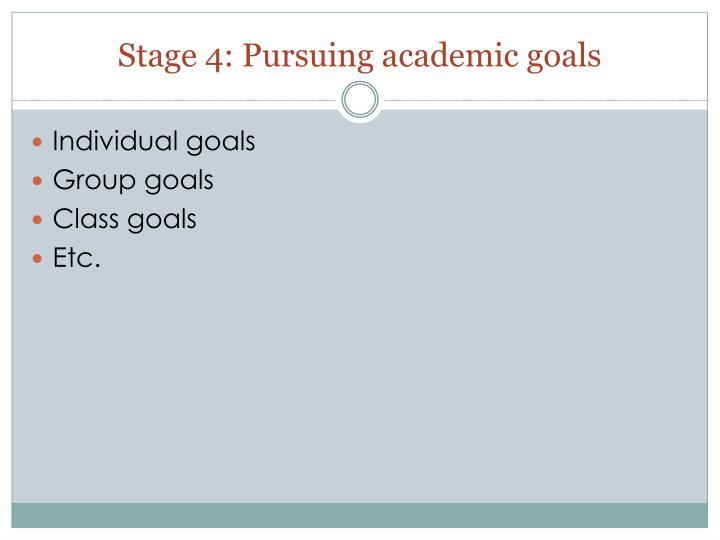 Stage 4: Pursuing academic goals