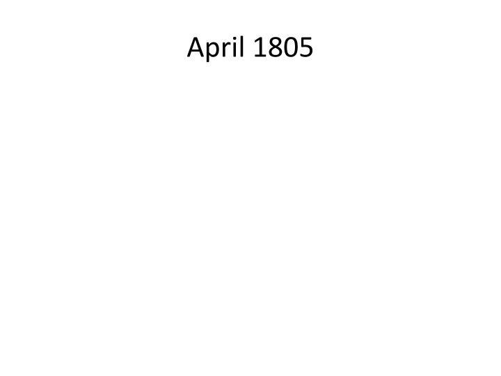 April 1805