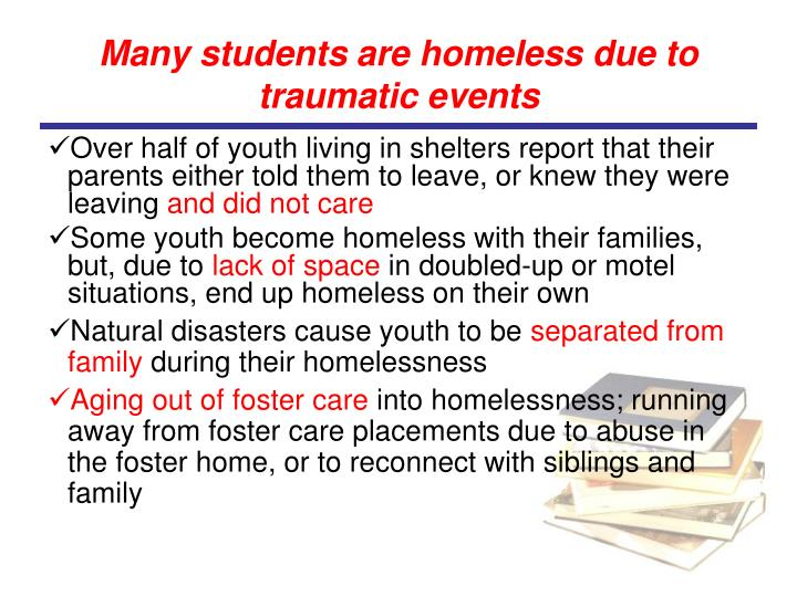 Many students are homeless due to traumatic events