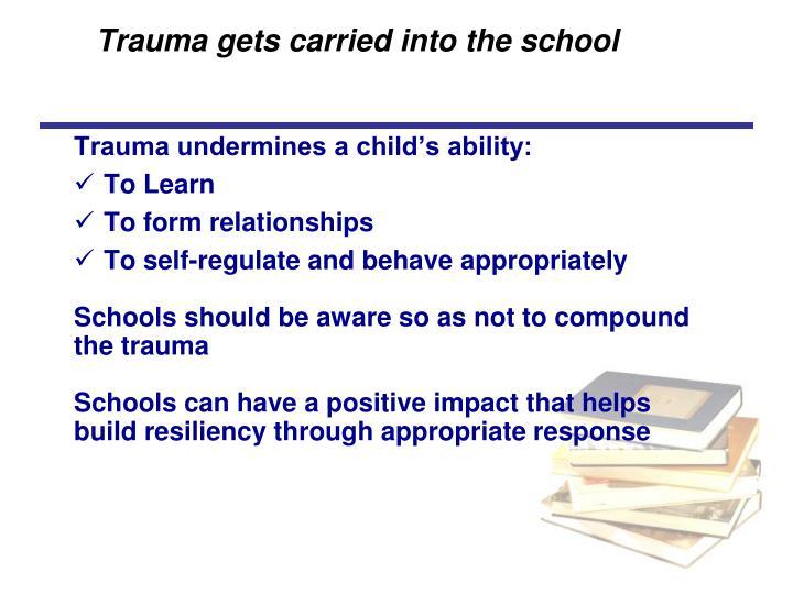 Trauma gets carried into the school