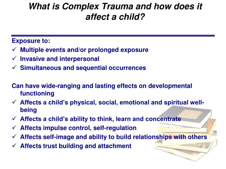 What is Complex Trauma and how does it affect a child?