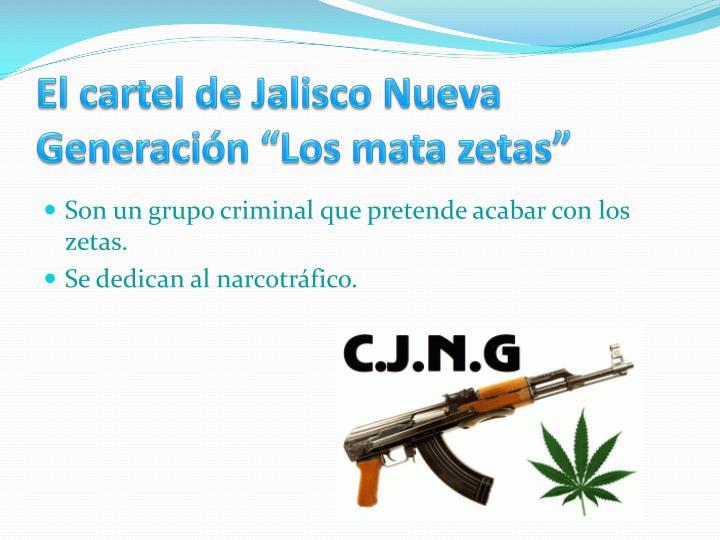 """El cartel de Jalisco Nueva Generación """"Los mata zetas"""""""