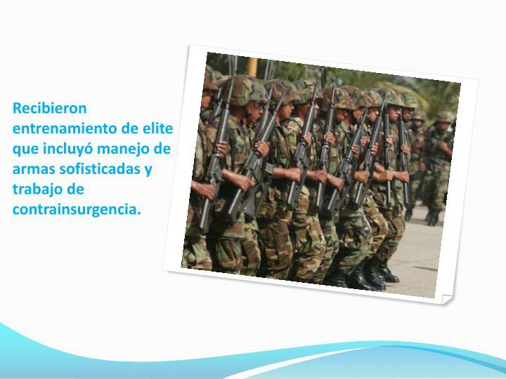 Recibieron entrenamiento de elite que incluyó manejo de armas sofisticadas y trabajo de contrainsurgencia.