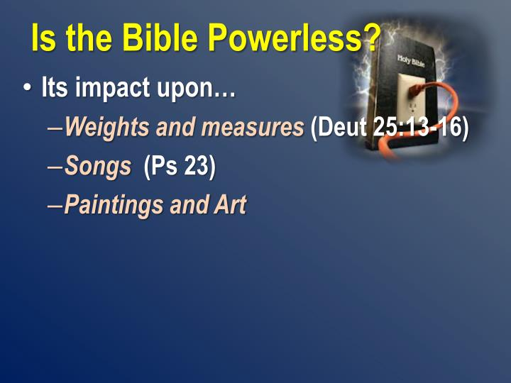 Is the bible powerless