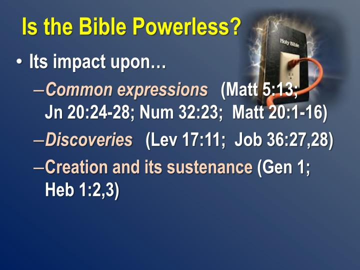 Is the Bible Powerless?