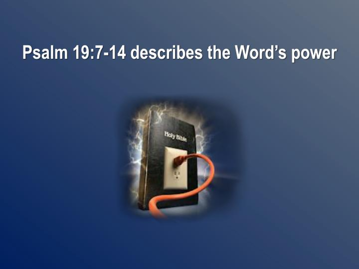 Psalm 19:7-14 describes the Word's power