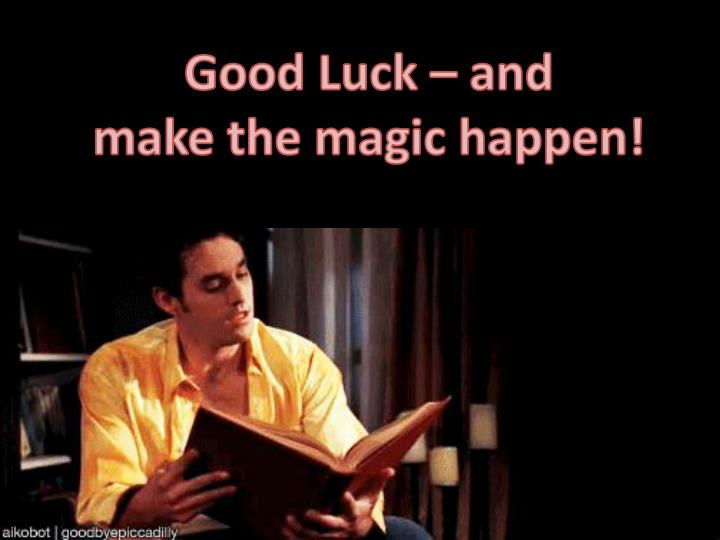 Good Luck – and