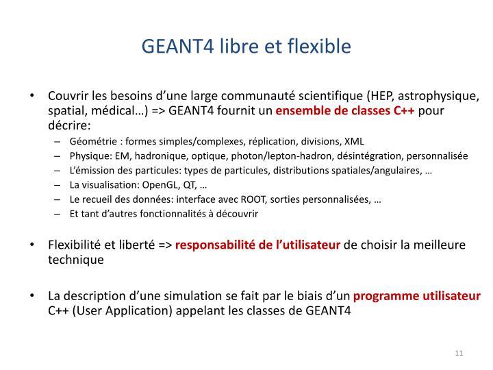 GEANT4 libre et flexible