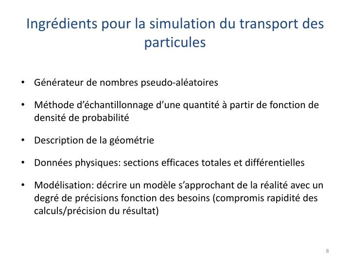 Ingrédients pour la simulation du transport des particules