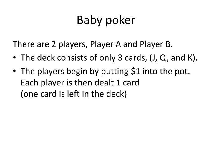 Baby poker