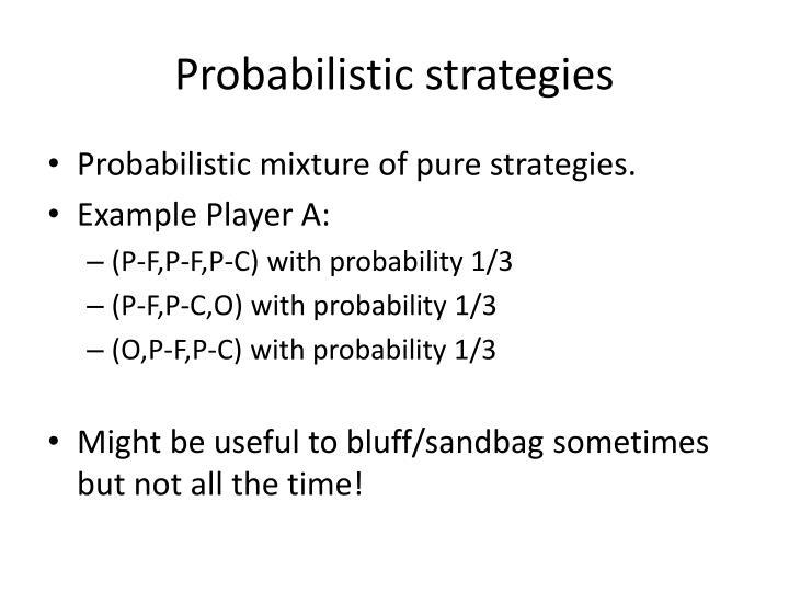 Probabilistic strategies